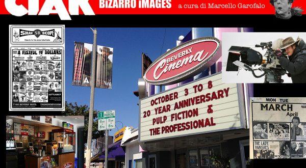 CIAK BIZARRO: THE NEW BEVERLY CINEMA, GESTITO DA QUENTIN TARANTINO