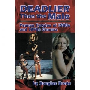 Deadlier Than the Male: Femme Fatales of 1960s and 1970s Cinema